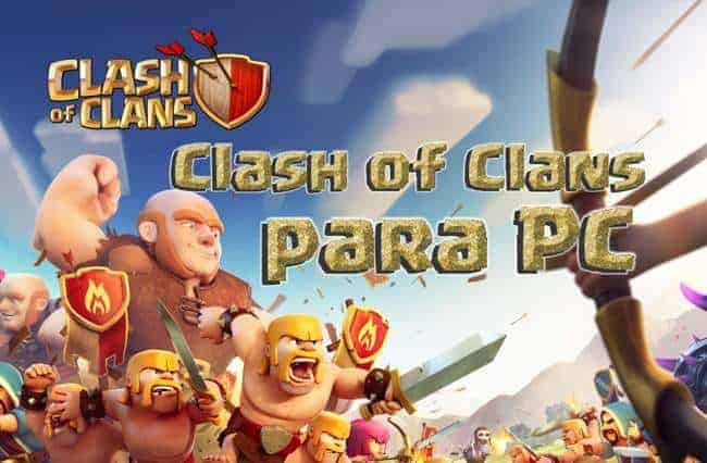 descargar clash of clans para pc 2018