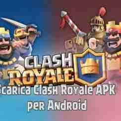 Scarica Clash Royale apk