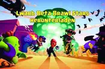Lwarb Beta Brawl Stars herunterladen android