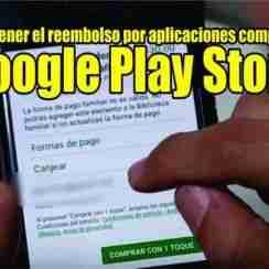 Cómo obtener el reembolso por aplicaciones compradas en Google Play Store celular