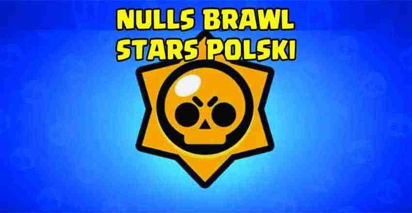 nulls brawl stars polski probierz