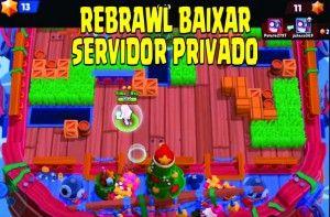 ReBrawl baixar servidor privado