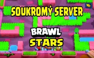 soukromý server Brawl Stars install