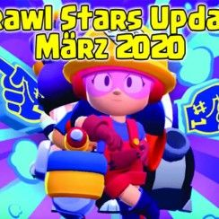Brawl Stars Update März 2020 deutsch