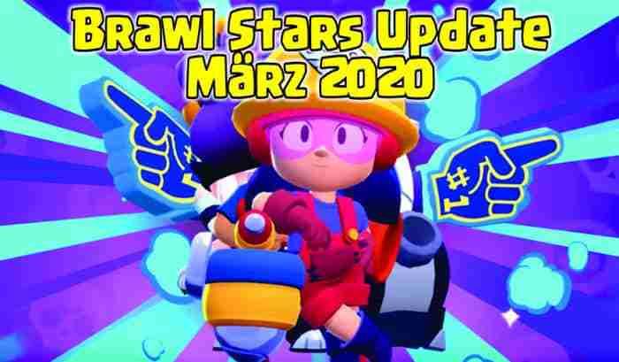 Brawl Stars Update März 2020 deutsch