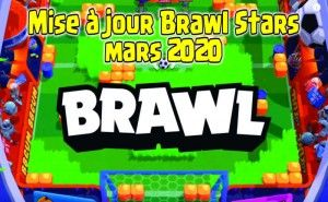 Mise à jour Brawl Stars mars 2020 french