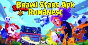Brawl Stars Apk Românesc psg