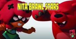 nita brawl stars android